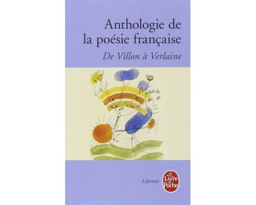 Anthology of French poetry from Villon to Verlaine